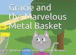 Gracie and the Marvelous Metal Basket (Childrens Book, Paperback Illustrated Book)